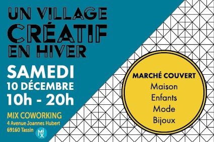 Samedi 10 Décembre 2016 «Un Village Créatif en Hiver» à  TASSIN