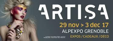 *** Mardi 28 Nov à Dimanche 3 Déc 2017 : Salon ARTISA à Alpexpo GRENOBLE